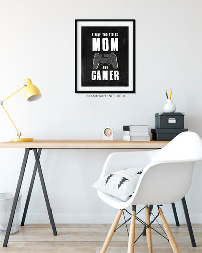 I Have Two Titles Mom And Gamer - Wall Decor Art - Print, Poster & Canvas Sizes - Gift for Mom From Children, Gaming