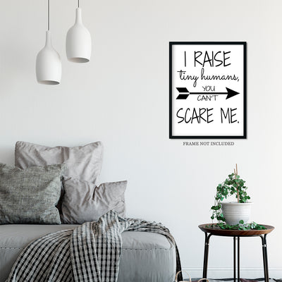 I Raise Tiny Humans Quote Wall Art Decor Print - 11x14 unframed print for mothers