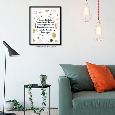 Successful Mothers Quote Wall Art Decor Print - 11x14 unframed print for mothers