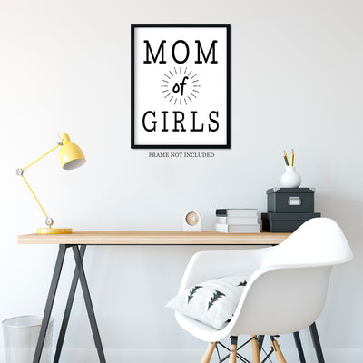 Mom of Girls Quote Wall Art Decor Print - 11x14 unframed print for mothers