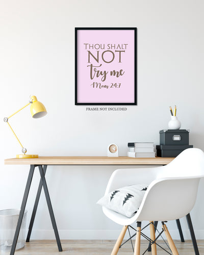 Thou Shalt Not Try Me Mom 24:7 - Wall Decor Art Print with Purple background - 8x10 unframed print for mothers