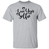 Love Your Selfie Shirt, Motivational T-Shirt, Girl Power Tee, TShirt for Women, Women's Movement, Cute Tee, Gift for Daughter, Feminism Tee