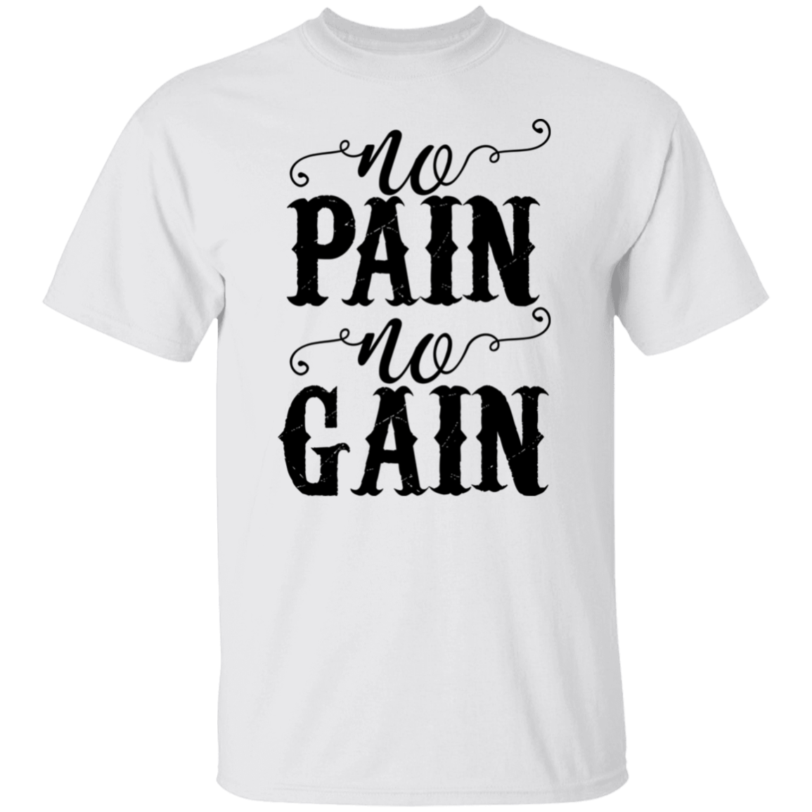 No Pain No Gain Shirt, Motivational T-Shirt, Workout Gifts, Exercise Shirt, Graphic Tee, Gifts for Him, Gifts for Her, Inspirational Tee