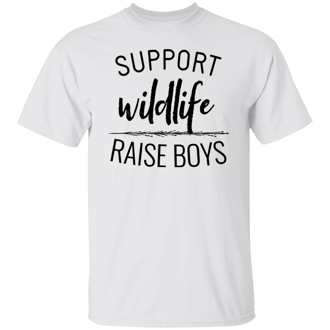 Support Wildlife Raise Boys Shirt, Raising Boys Shirt, Mother of Boys Gift, Mothers Day Gift, Mom Gift, Gift for Her, Mom Tee