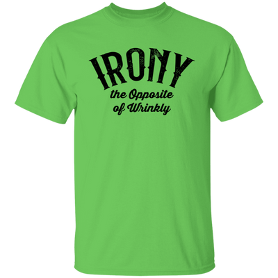 Irony The Opposite of Wrinkly, Funny Mom T-Shirt, Mom Gift, TShirt for Women, Women's Tee, Cute Tee, Graphic Tee, Laundry Shirt