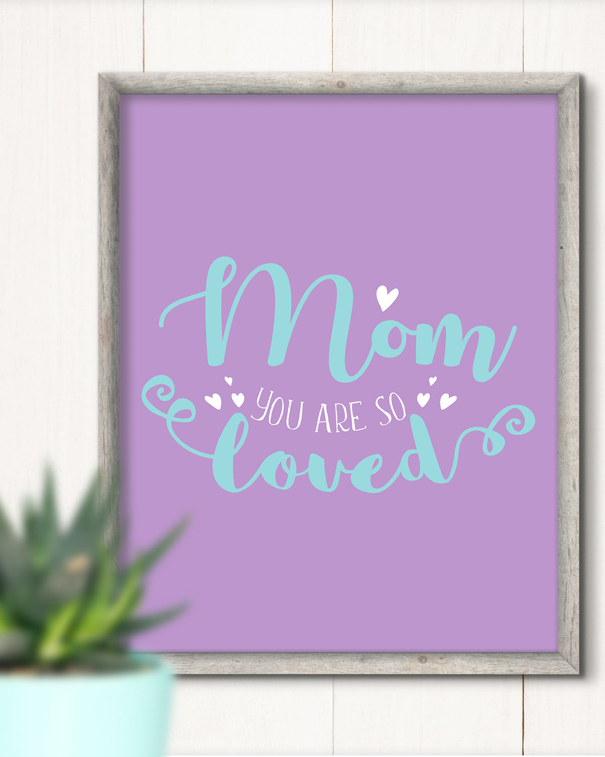 Mom You are so Loved - Wall Decor Art Print with Purple background - 8x10 unframed print for mothers