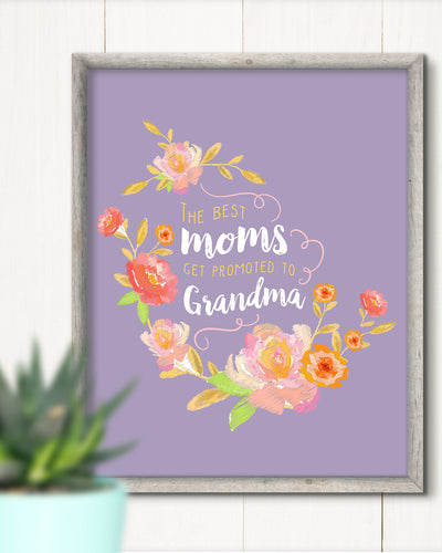 The Best Moms Get Promoted to Grandma - Wall Decor Art Print with Purple background - 8x10 unframed print for mothers