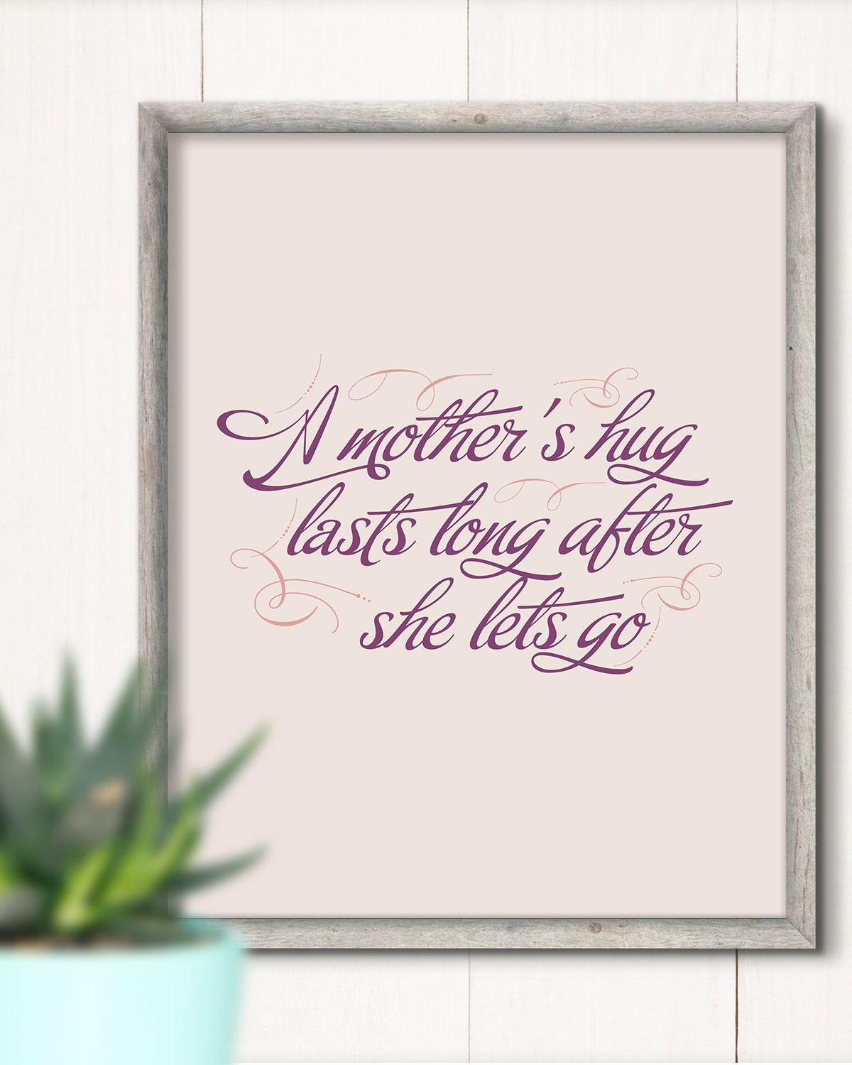 A Mother's Hug Lasts Long After She Lets Go - Wall Decor Art Print with Peach background - 8x10 unframed print for mothers