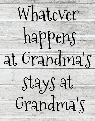 What Happens at Grandmas Stays Quote Wall Art Decor Print - 11x14 unframed print for grandmothers