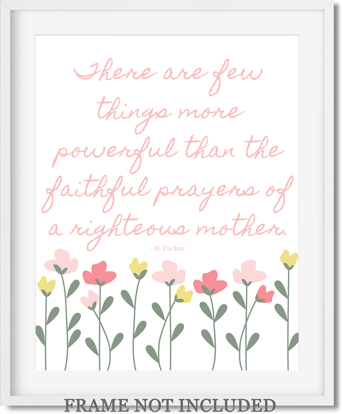 Faithful Prayers Righteous Mother Wall Art Decor Print - 11x14 unframed print for mothers