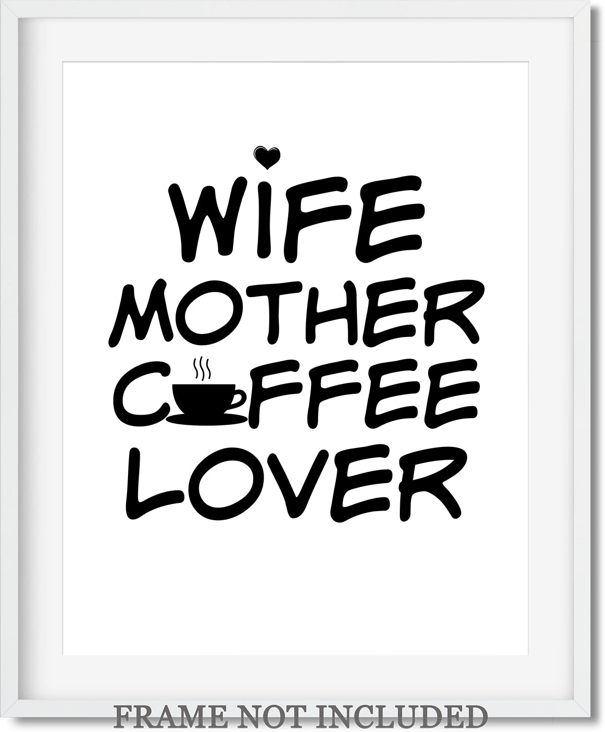 Wife, Mother, Coffee, Love Quote Wall Art Decor Print - 11x14 unframed print for mothers