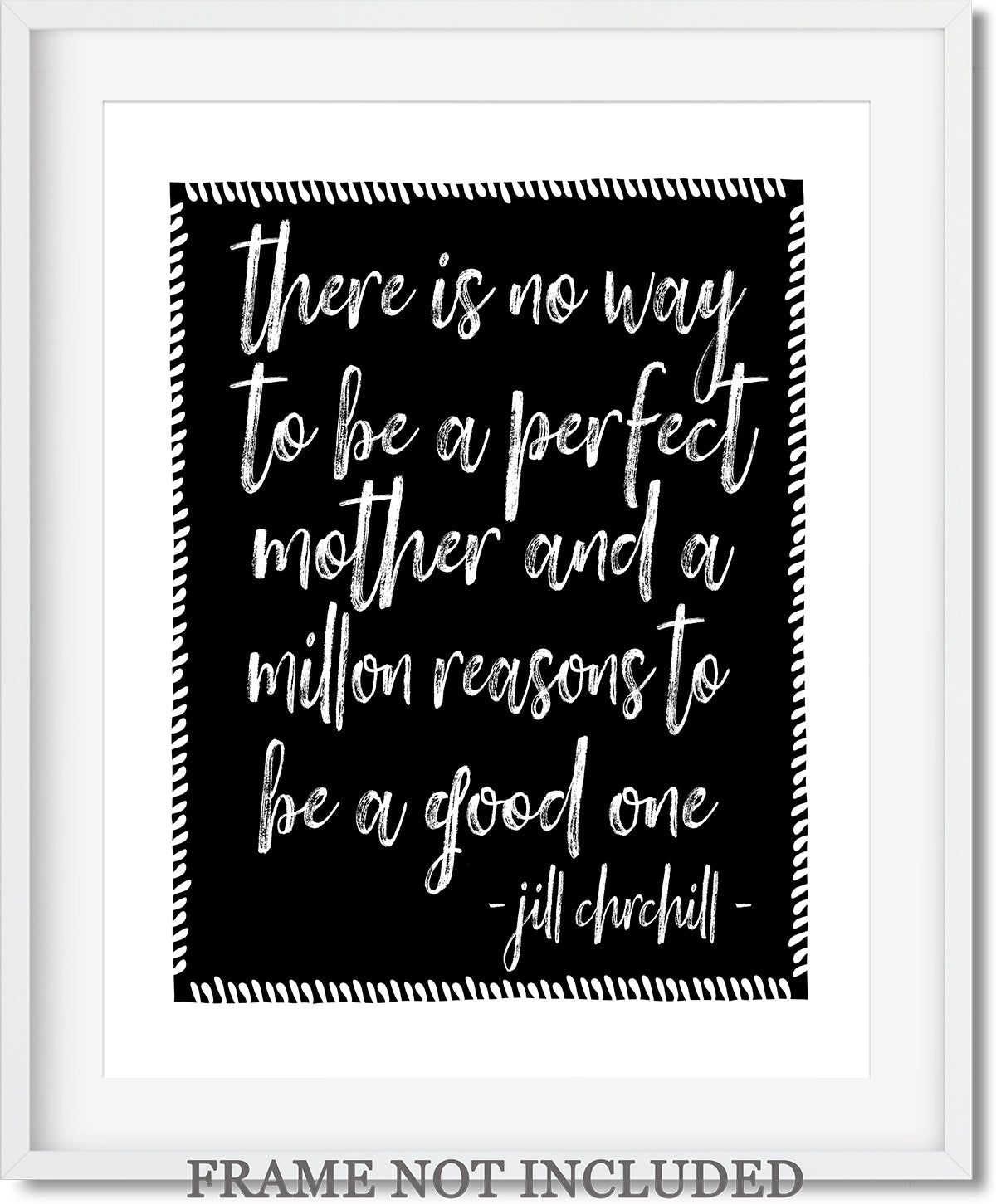 There is No Way to Be a Perfect Mother Quote Wall Art Decor Print - 11x14 unframed print for mothers
