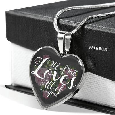 All of me loves all of you necklace with heart pendant