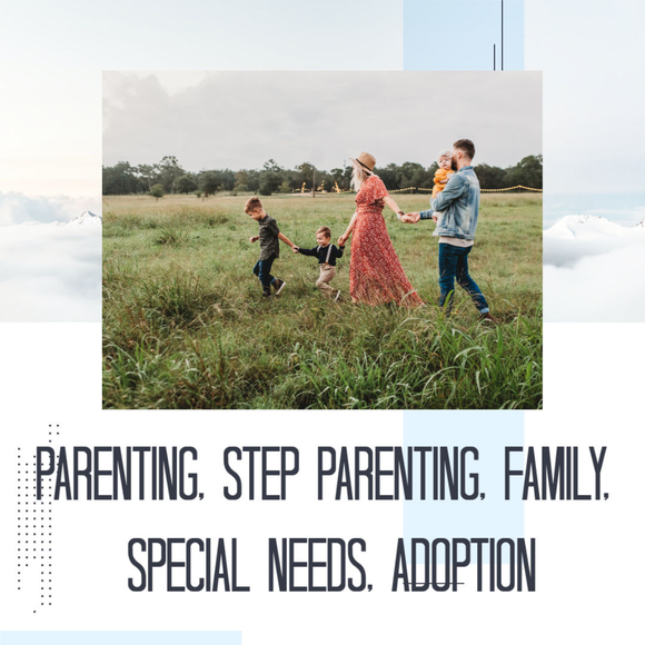 Parenting, Step Parenting, Special Needs, Family & Adoption