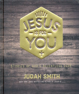 Jesus is for You by Judah Smith