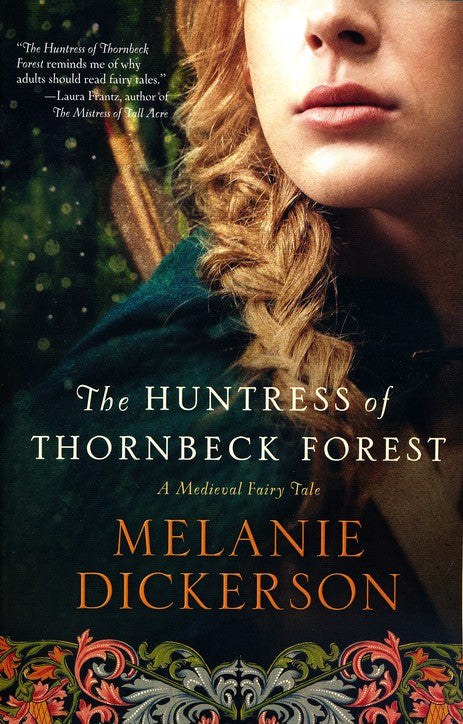 Huntress of Thornbeck Forest by Melanie Dickerson