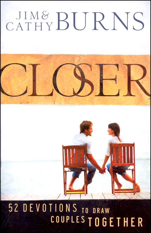 Closer by Jim & Cathy Burns