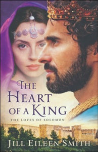 The Heart of a King by Jill Eileen Smith