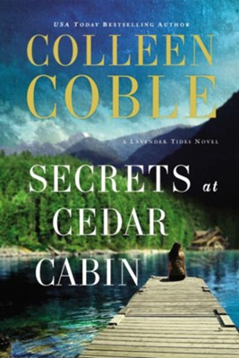 Secrets at Cedar Cabin by Colleen Coble