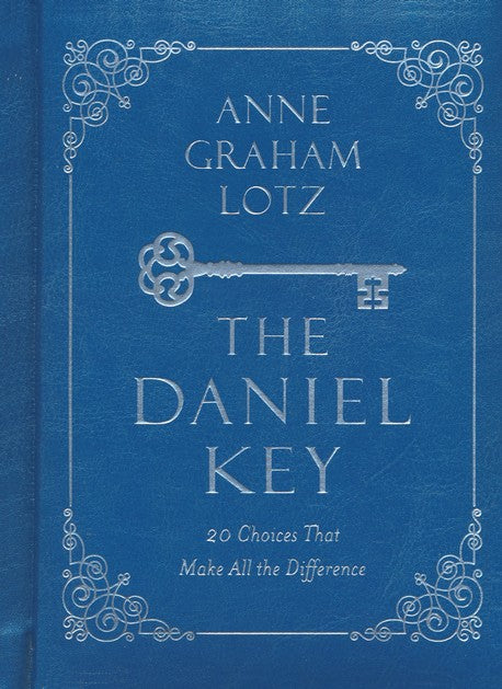 The Daniel Key by Anne Graham Lotz Deluxe Edition