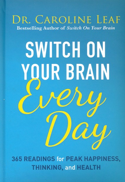 Switch on your Brain Every Day by Dr Caroline Leaf