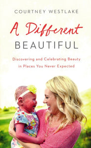 A Different Beautiful by Courtney Westlake
