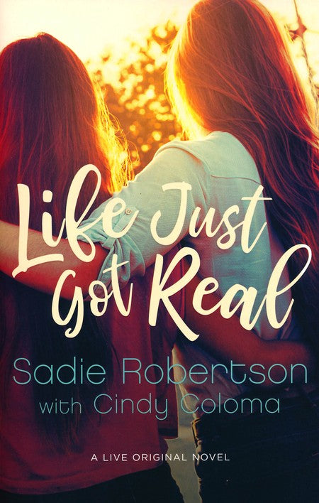 Life Just Got Real by Sadie Robertson