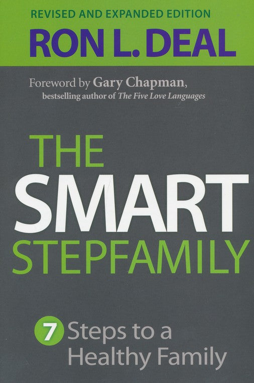 The Smart Stepfamily by Ron L Deal