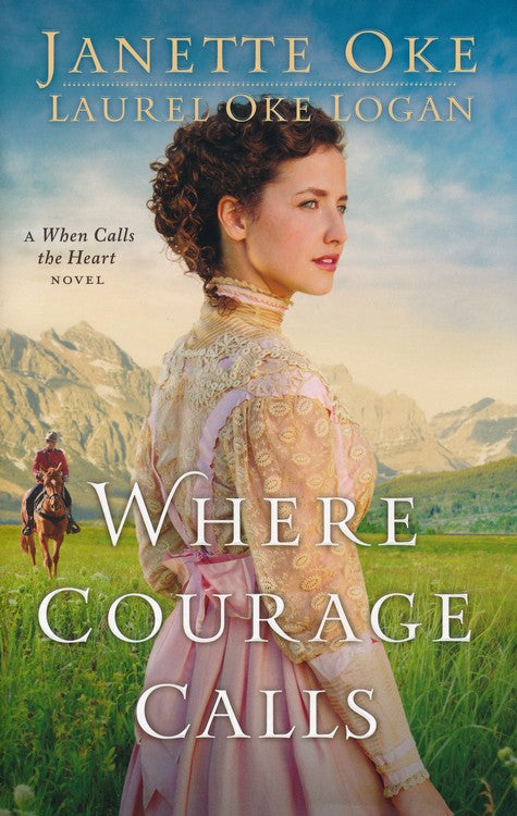 Where Courage Calls by Janette Oke, Laurel Oke Logan