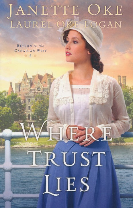 Where Trust Lies by Janette Oke, Laurel Oke Logan