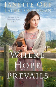 Where Hope Prevails by Janette Oke, Laurel Oke Logan