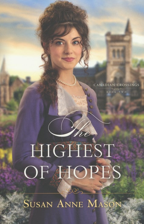 The Highest of Hopes by Susan Anne Mason