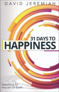 31 Days to Happiness by David Jeremiah