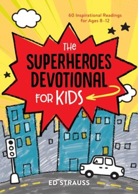 The Superheroes Devotional for Kids by Ed Strauss