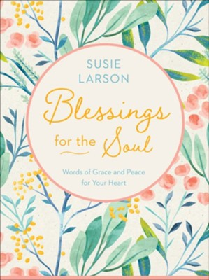 Blessings for the Soul by Susie Larson