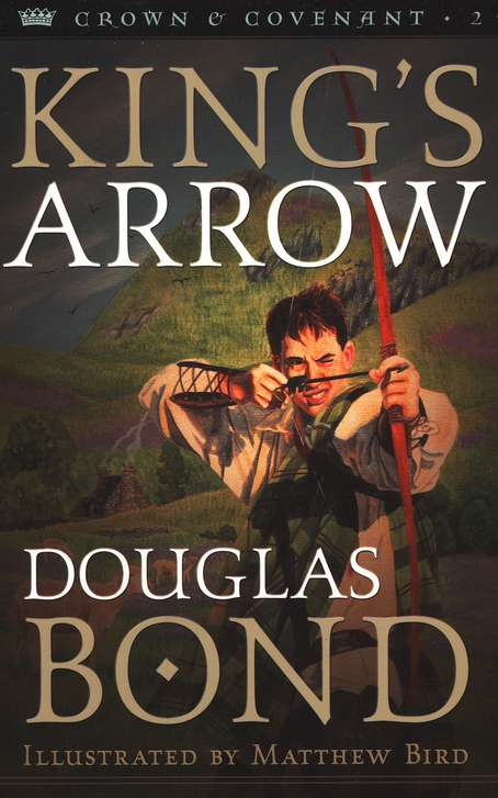 King's Arrow by Douglas Bond