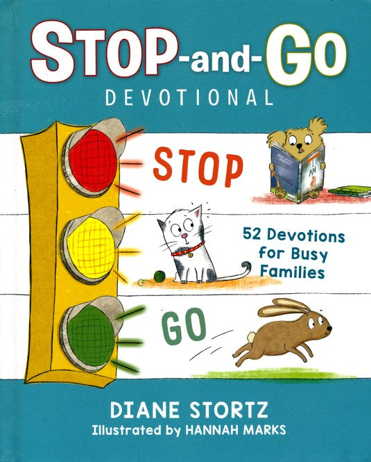 Stop-and-Go Devotional: 52 Devos for Busy Families by Diane Stortz