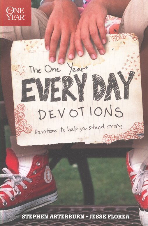 The One Year Every Day Devotions by Stephen Arterburn, Jesse Florea