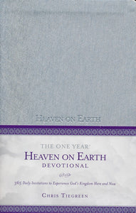 The One Year Heaven on Earth Devotional: 365 Daily Invitations to Experience God's Kingdom Here and Now