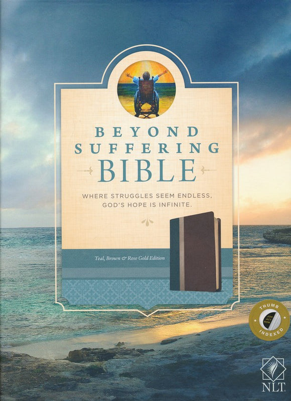 NLT Beyond Suffering Bible: Thumb Indexed, Teal, Brown & Rose Gold