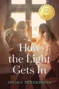 How the Light Gets In by Jolina Petersheim