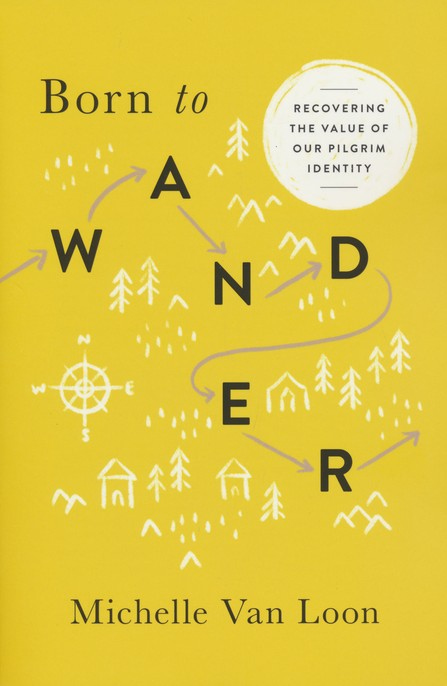 Born to Wander by Michelle Van Loon
