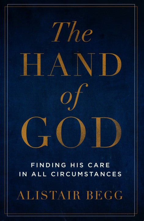 The Hand of God by Alistair Begg