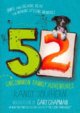 52 Uncommon Family Adventures by Randy Southern