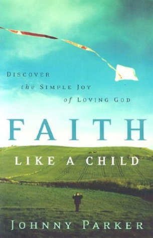 Faith Like A Child by Johnny Parker