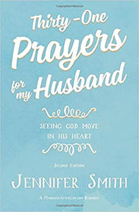31 Prayers for my Husband by Jennifer Smith