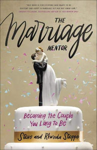 The Marriage Mentor by Steve and Rhonda Stoppe