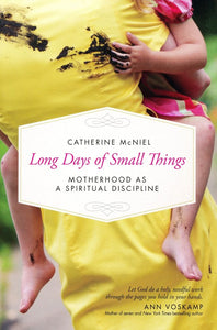 Long Days of Small Things by Catherine McNiel