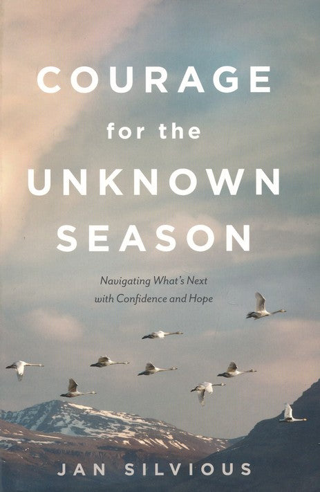 Courage for the Unknown Season by Jan Silvious