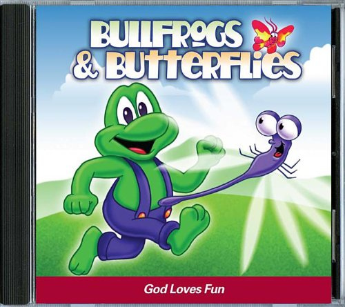 Bullfrogs & Butterflies: God Loves Fun